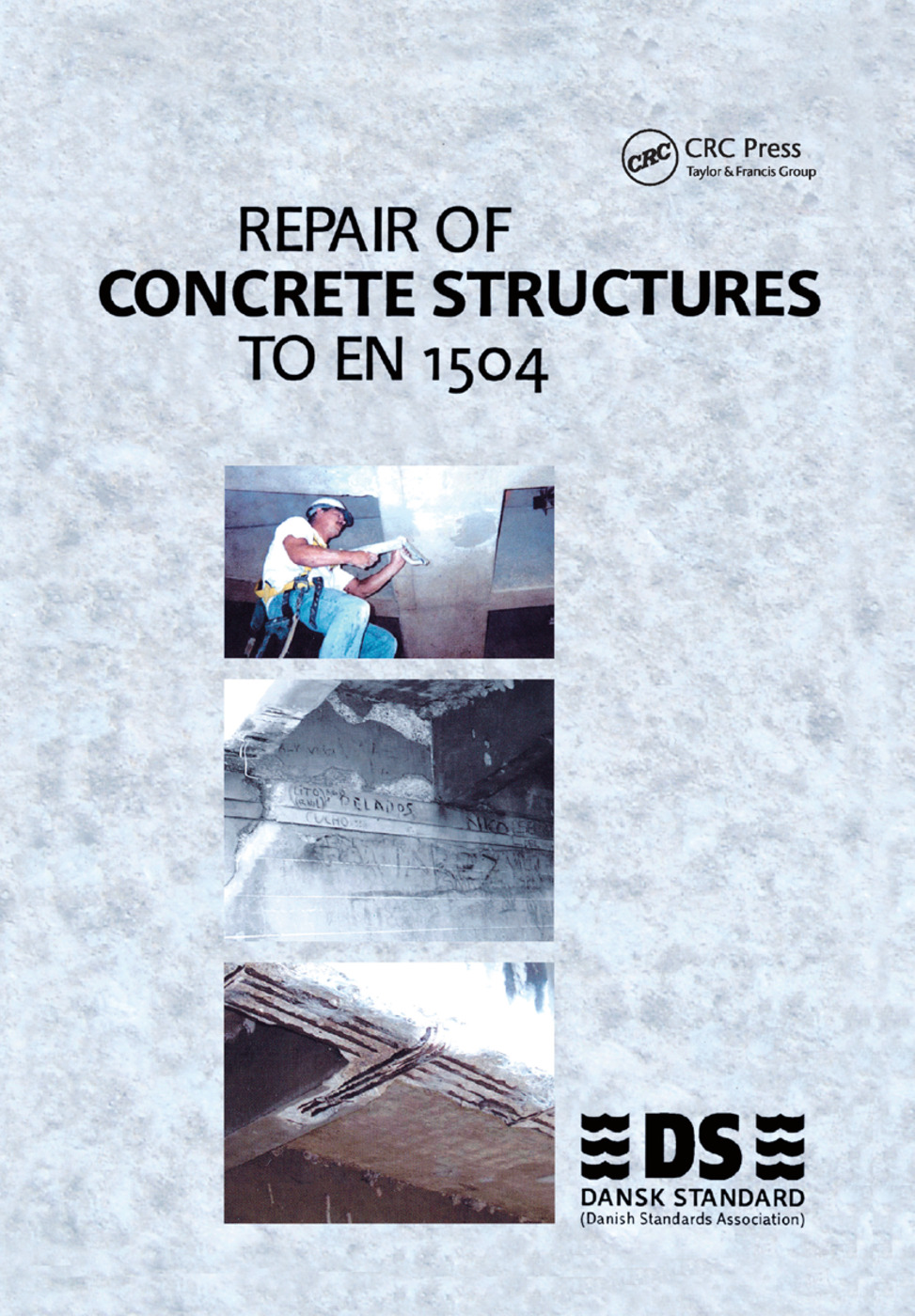 Repair of Concrete Structures to EN 1504: 1st Edition (Paperback) book cover