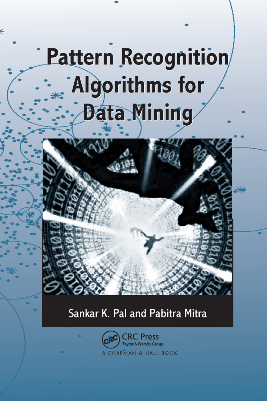 Pattern Recognition Algorithms for Data Mining: 1st Edition (Paperback) book cover