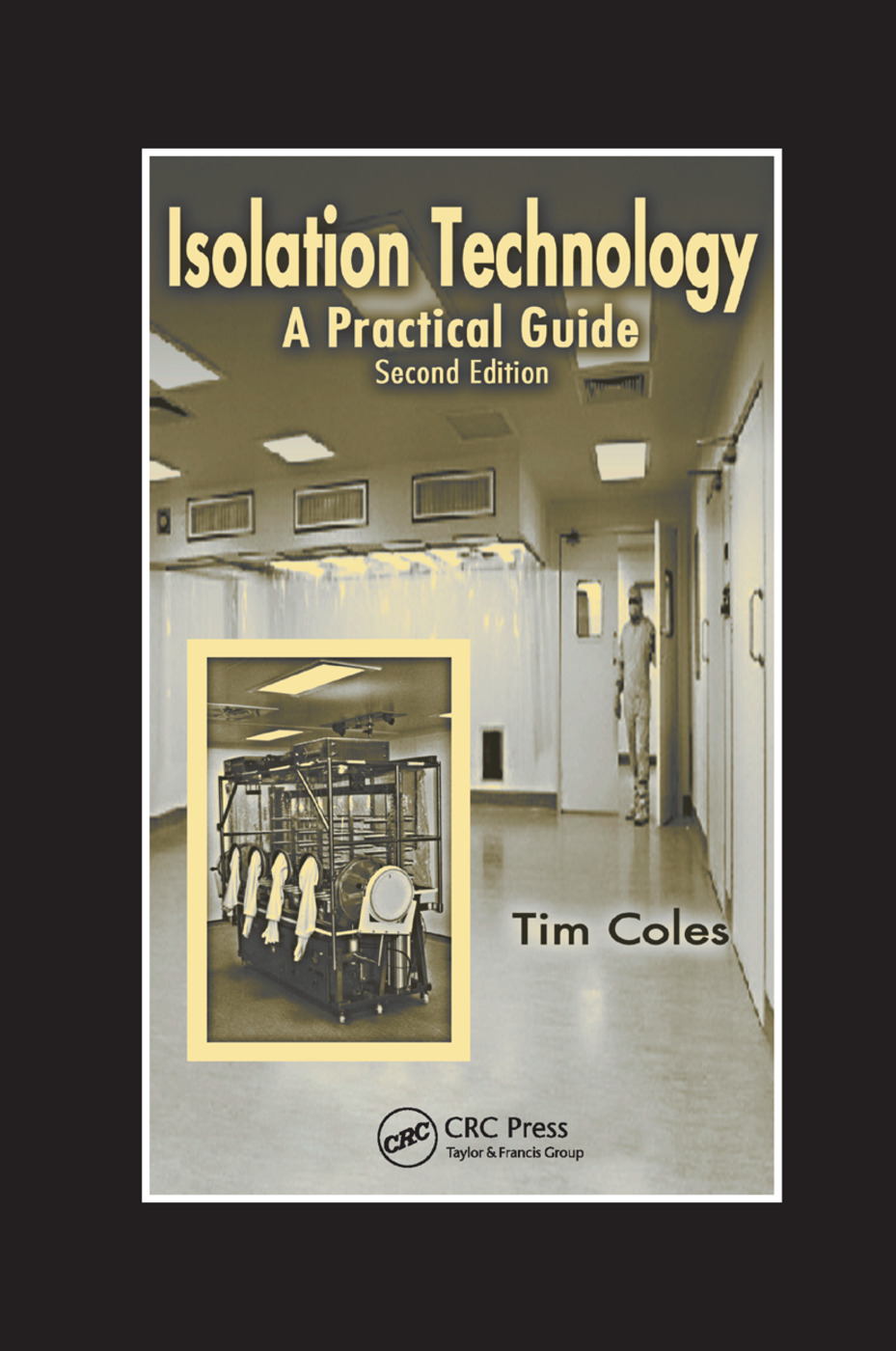 Isolation Technology: A Practical Guide, Second Edition, 2nd Edition (Paperback) book cover