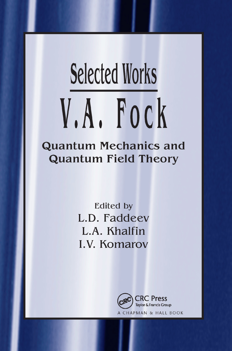 V.A. Fock - Selected Works: Quantum Mechanics and Quantum Field Theory, 1st Edition (Paperback) book cover