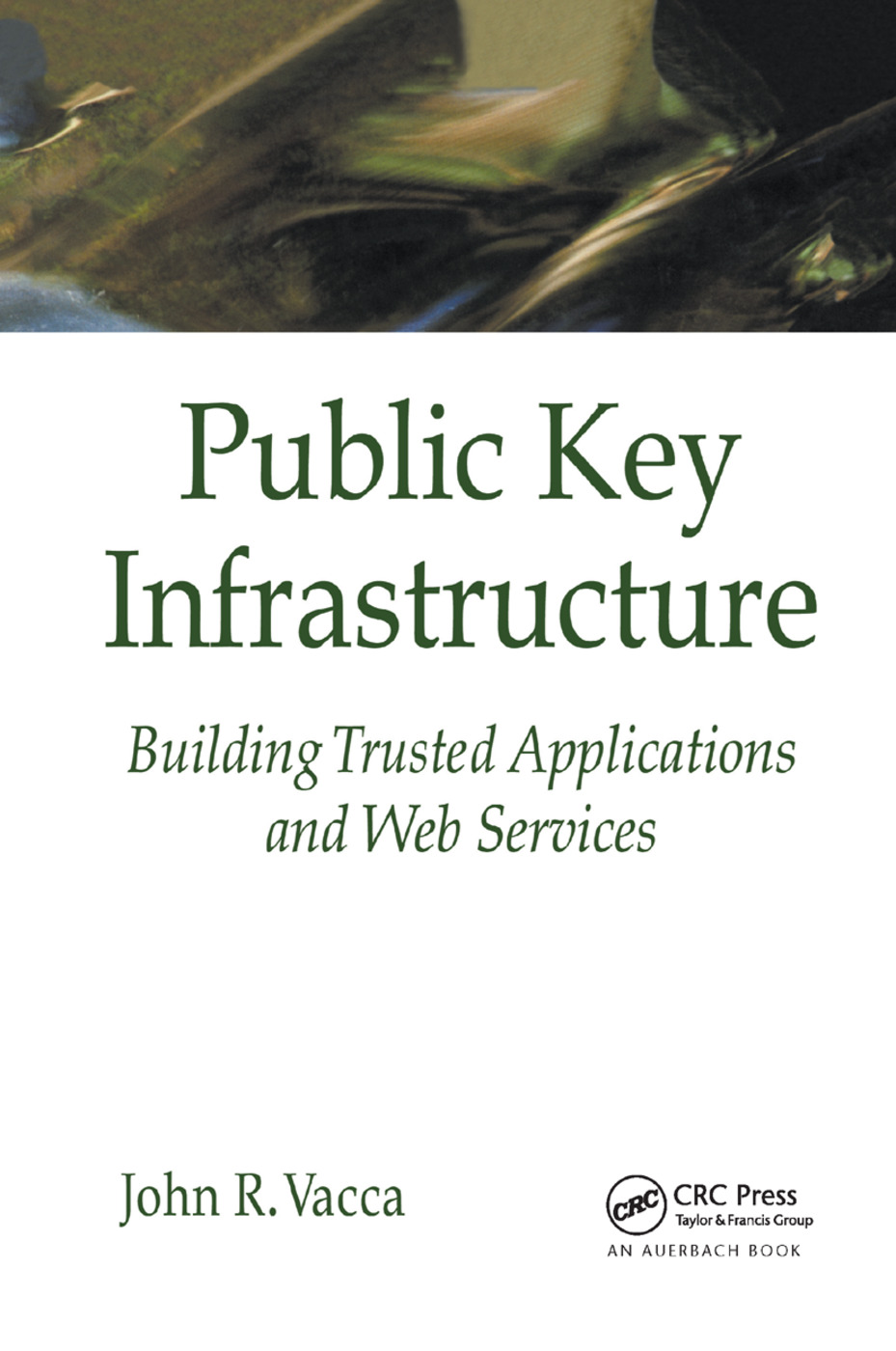 Public Key Infrastructure: Building Trusted Applications and Web Services, 1st Edition (Paperback) book cover