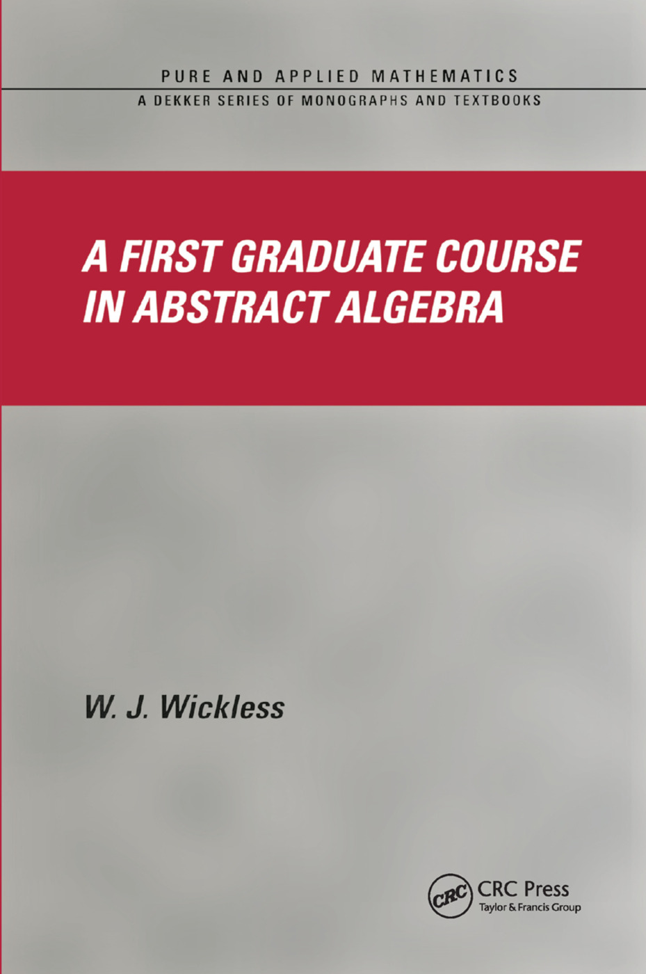 A First Graduate Course in Abstract Algebra: 1st Edition (Paperback) book cover