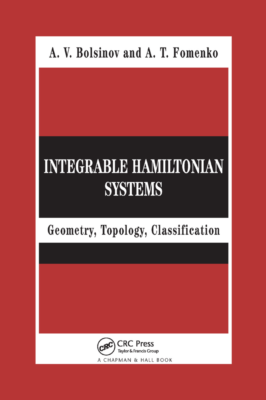 Integrable Hamiltonian Systems: Geometry, Topology, Classification, 1st Edition (Paperback) book cover