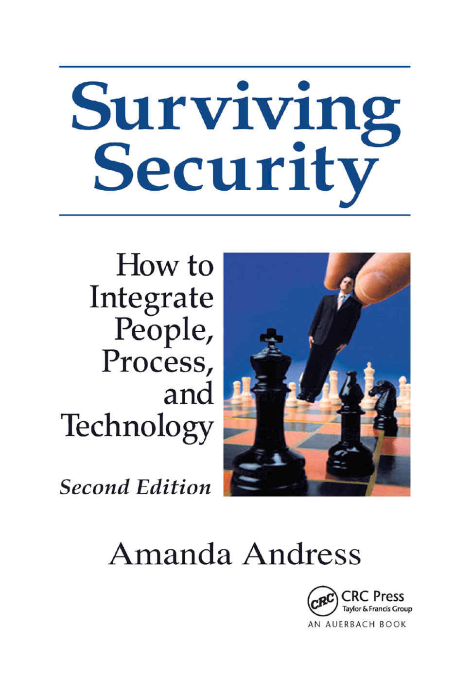 Surviving Security: How to Integrate People, Process, and Technology, 2nd Edition (Paperback) book cover