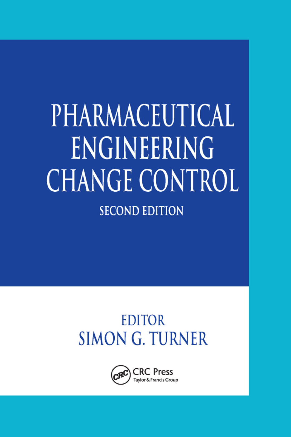 Pharmaceutical Engineering Change Control: 2nd Edition (Paperback) book cover