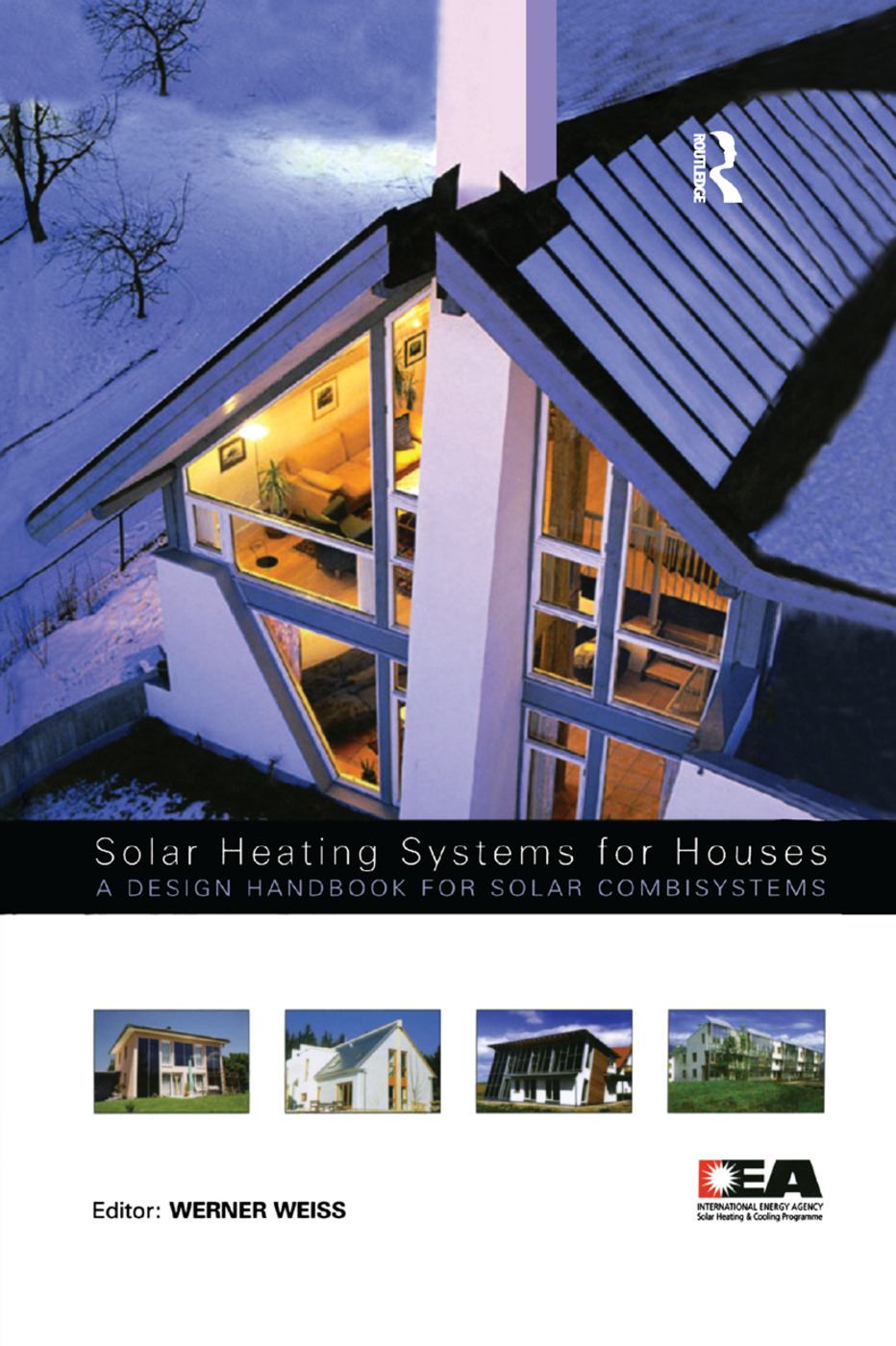 Solar Heating Systems for Houses: A Design Handbook for Solar Combisystems book cover
