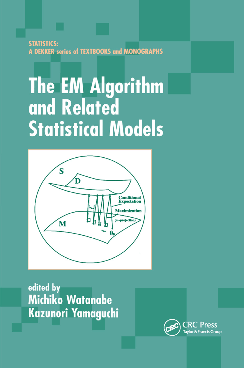 The EM Algorithm and Related Statistical Models: 1st Edition (Paperback) book cover