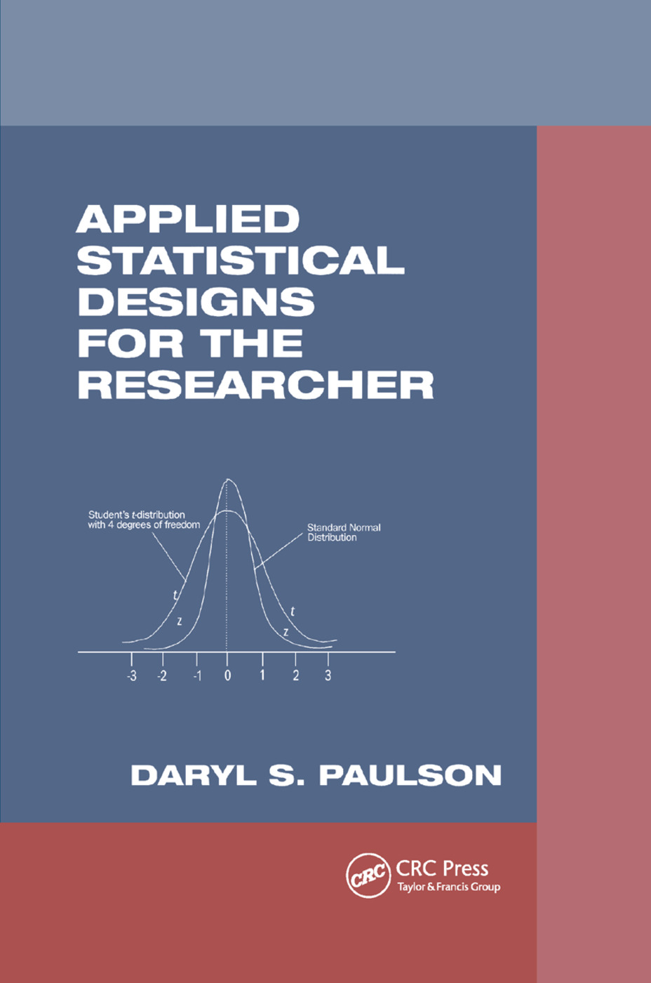Applied Statistical Designs for the Researcher: 1st Edition (Paperback) book cover