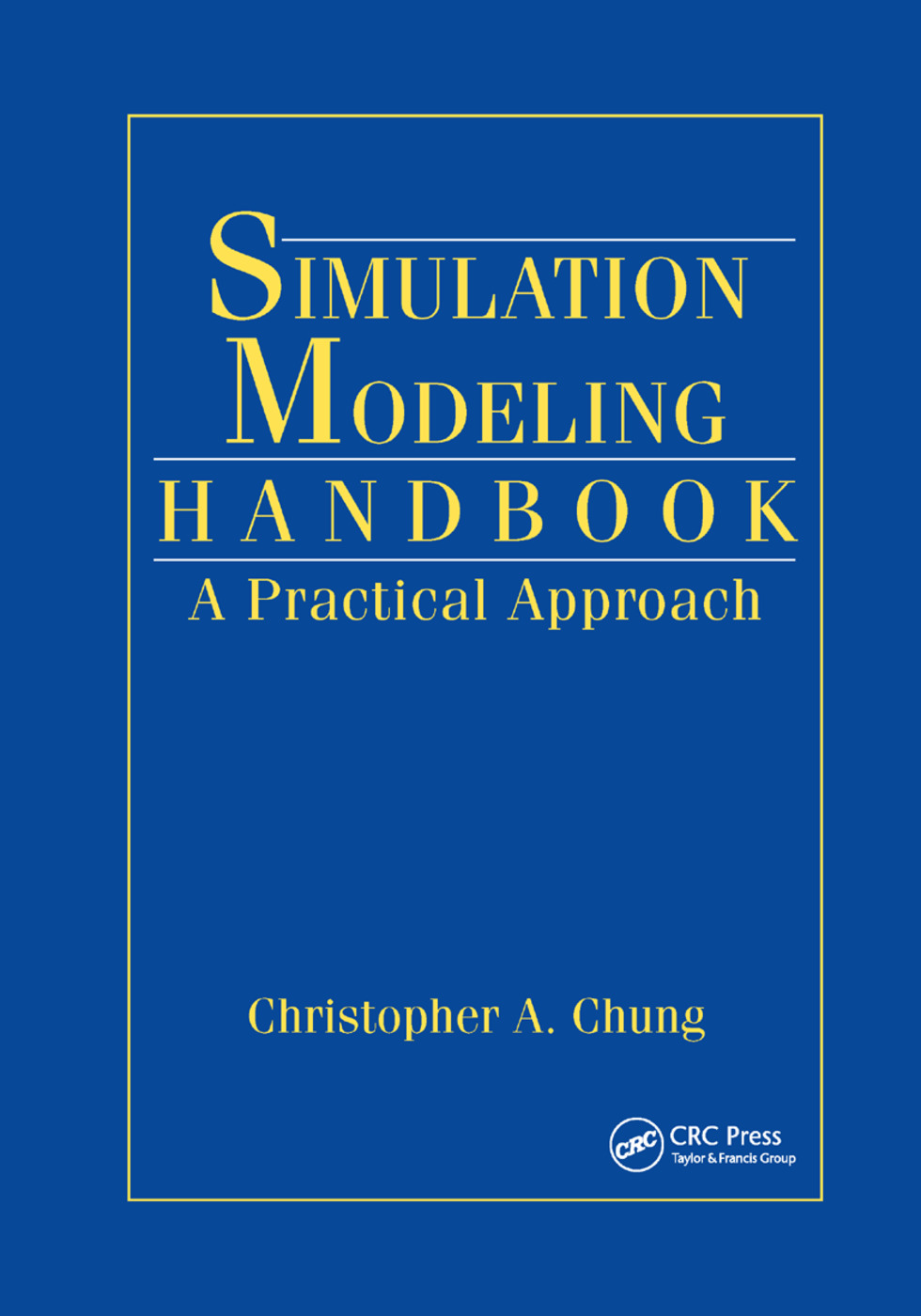 Simulation Modeling Handbook: A Practical Approach, 1st Edition (Paperback) book cover