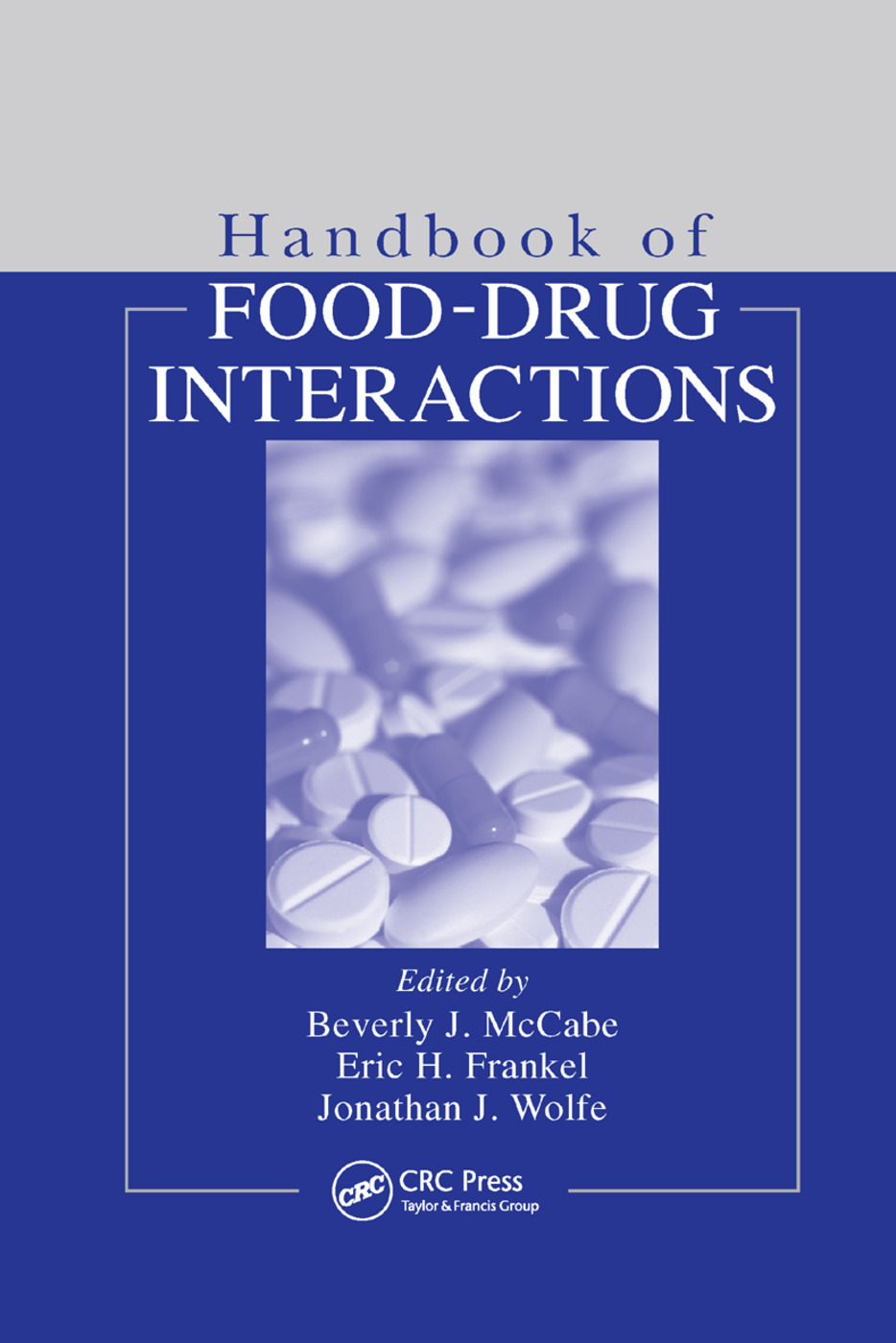 Handbook of Food-Drug Interactions: 1st Edition (Paperback) book cover