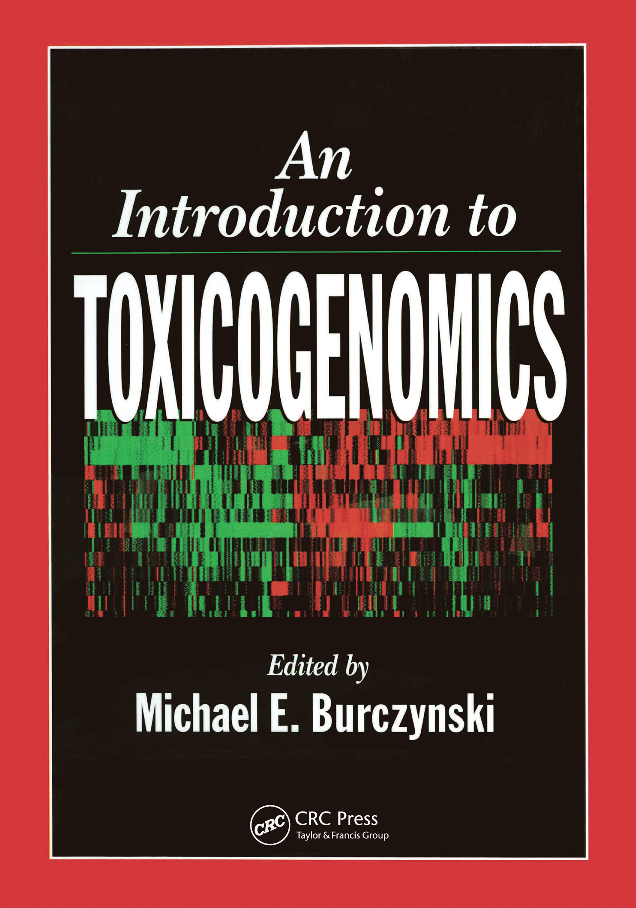 An Introduction to Toxicogenomics: 1st Edition (Paperback) book cover