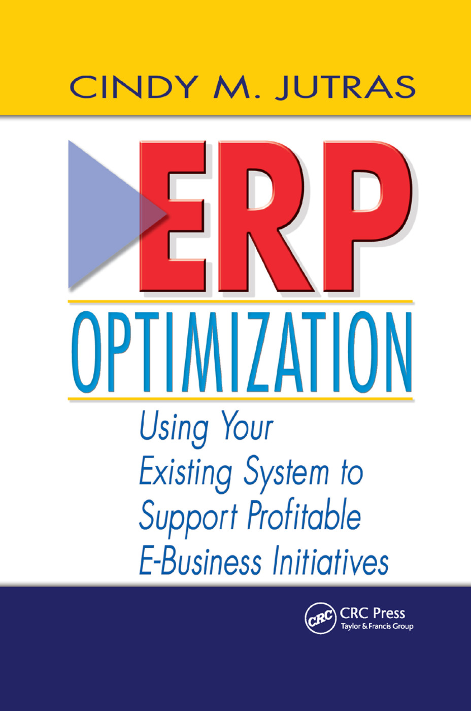 ERP Optimization: Using Your Existing System to Support Profitable E-Business Initiatives, 1st Edition (Paperback) book cover