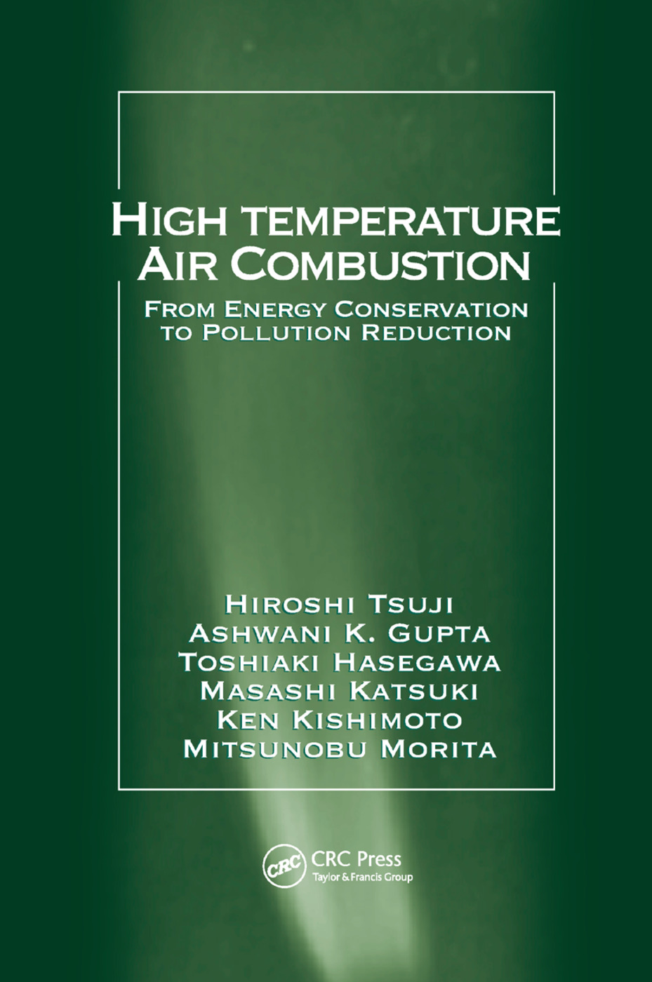 High Temperature Air Combustion: From Energy Conservation to Pollution Reduction, 1st Edition (Paperback) book cover