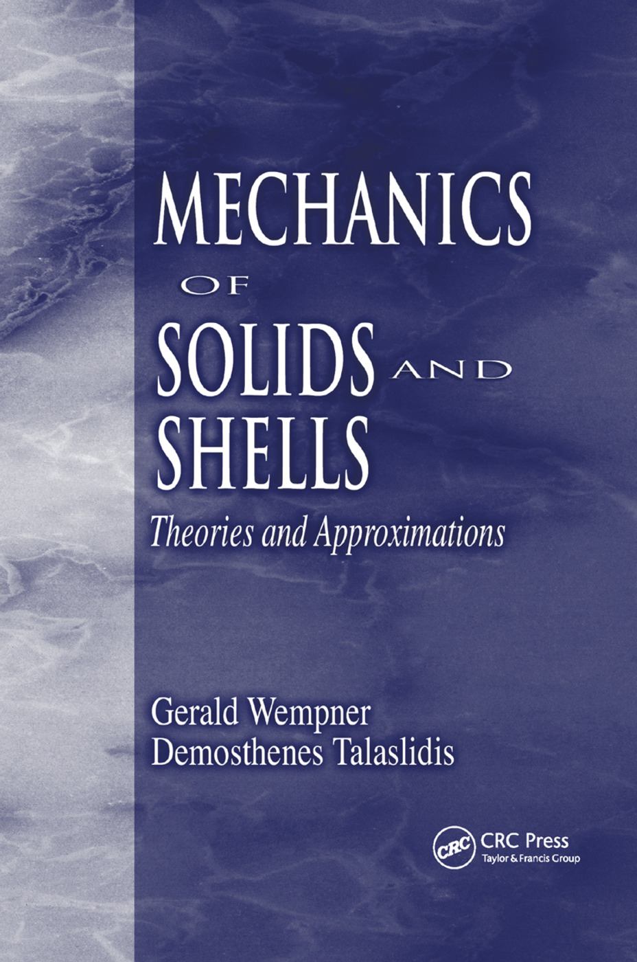 Mechanics of Solids and Shells: Theories and Approximations, 1st Edition (Paperback) book cover