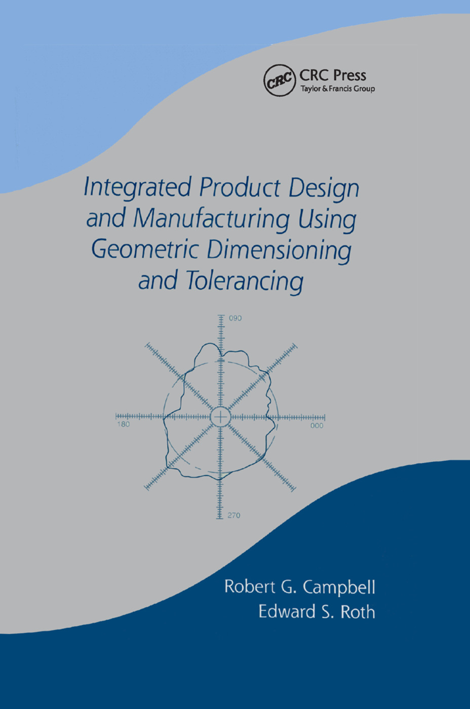 Integrated Product Design and Manufacturing Using Geometric Dimensioning and Tolerancing: 1st Edition (Paperback) book cover
