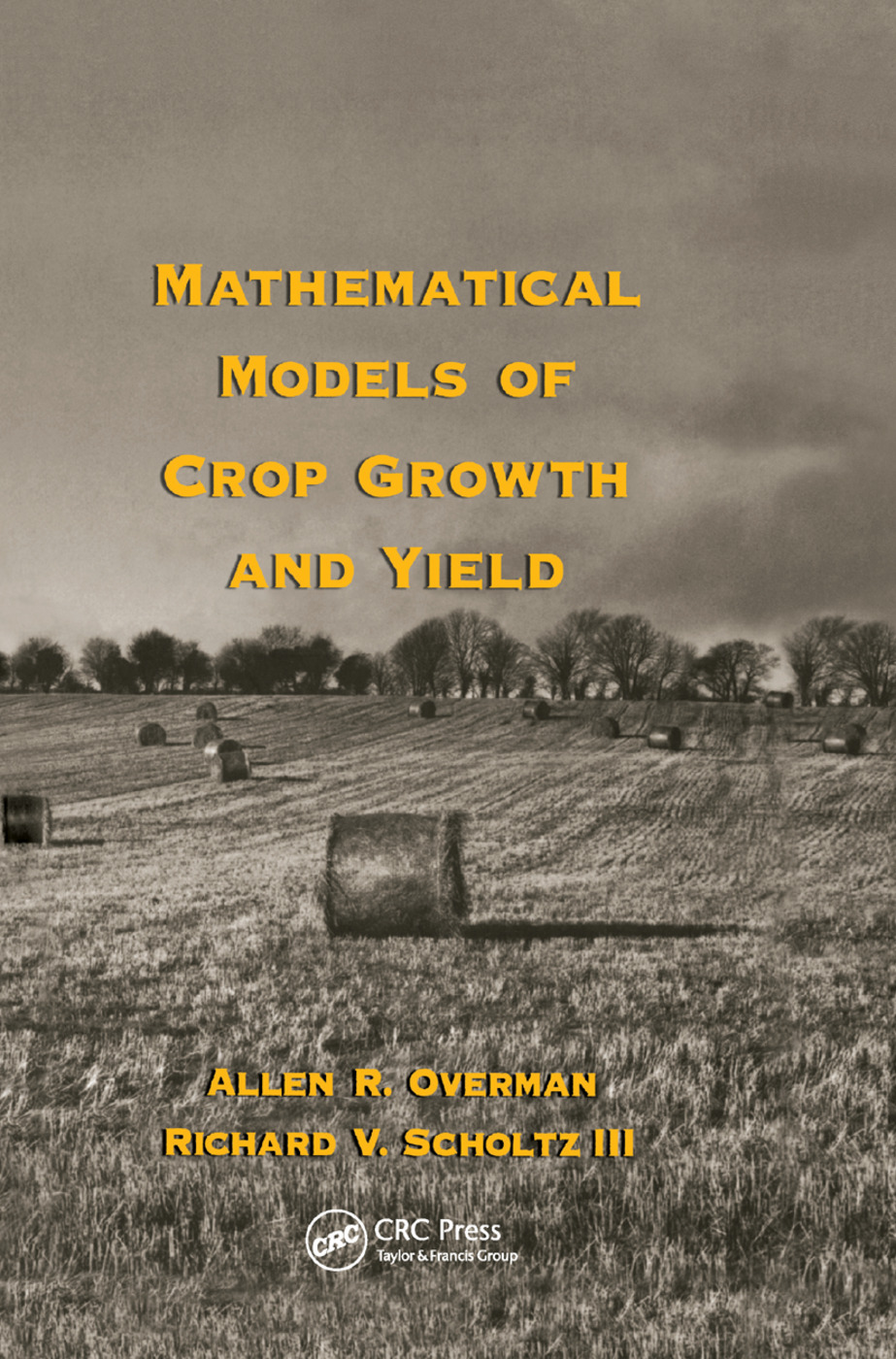 Mathematical Models of Crop Growth and Yield: 1st Edition (Paperback) book cover