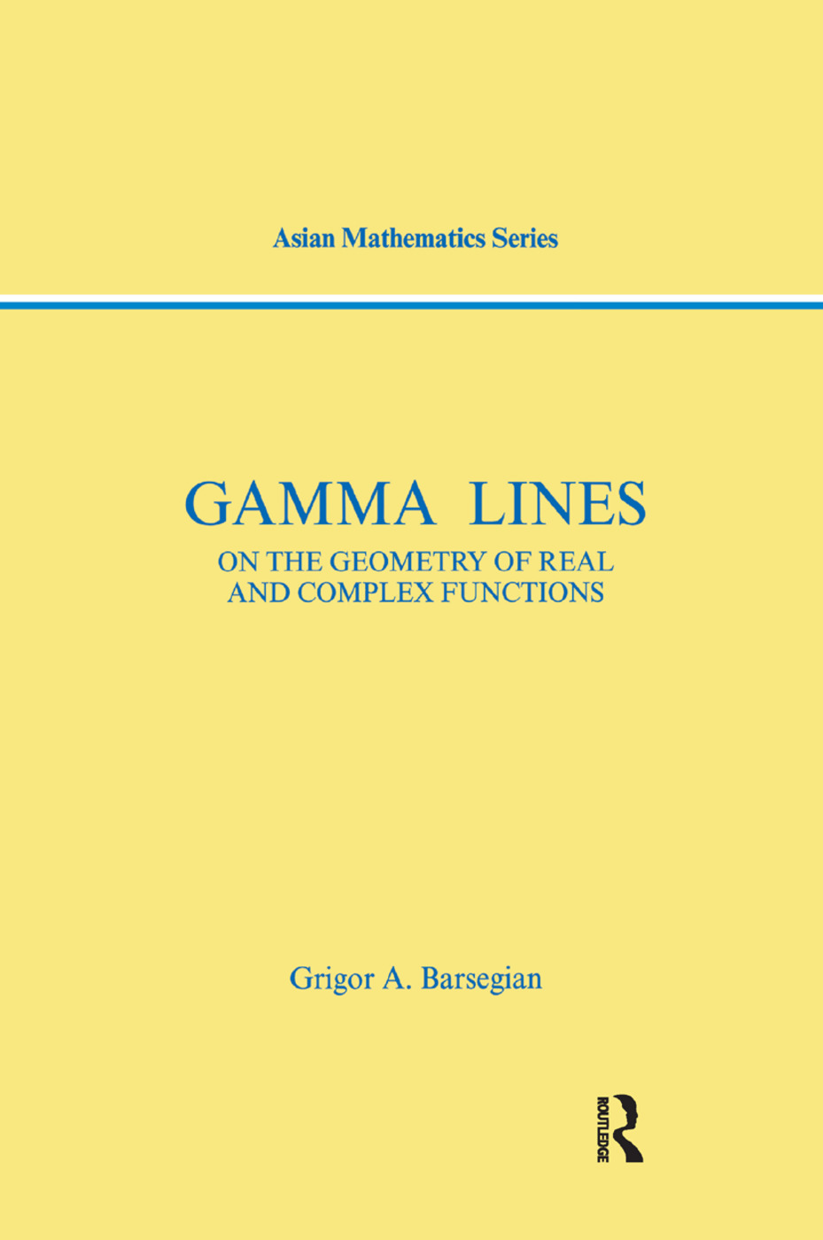Gamma-Lines: On the Geometry of Real and Complex Functions, 1st Edition (Paperback) book cover