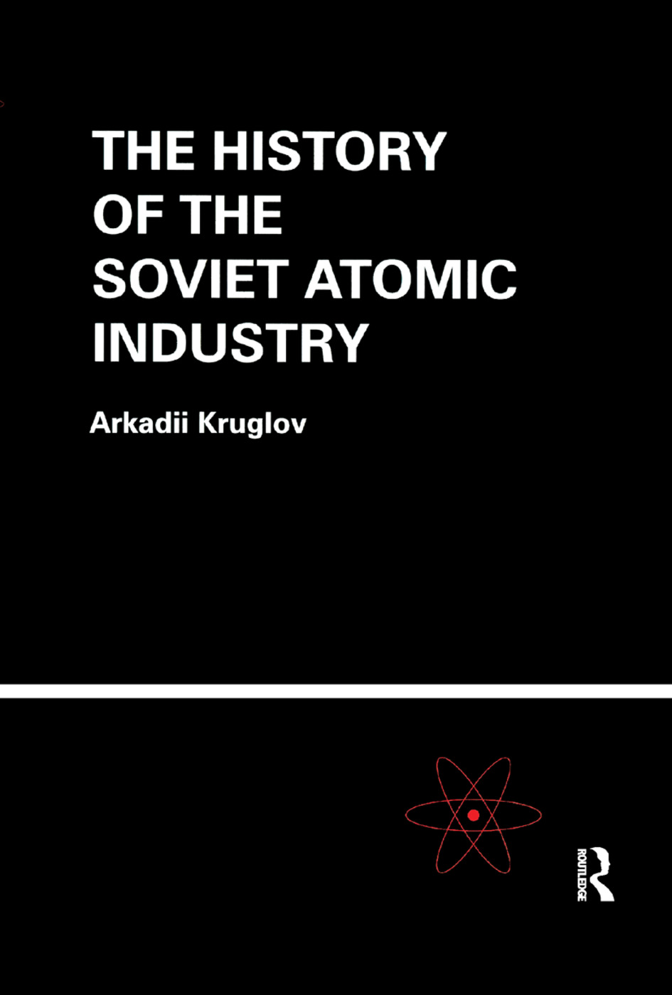 The History of the Soviet Atomic Industry: 1st Edition (Paperback) book cover
