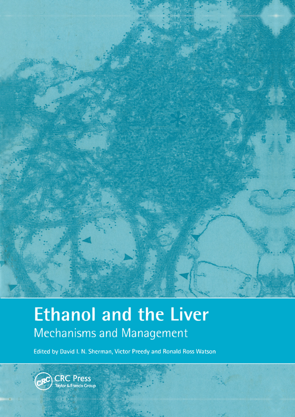 Ethanol and the Liver: Mechanisms and Management, 1st Edition (Paperback) book cover