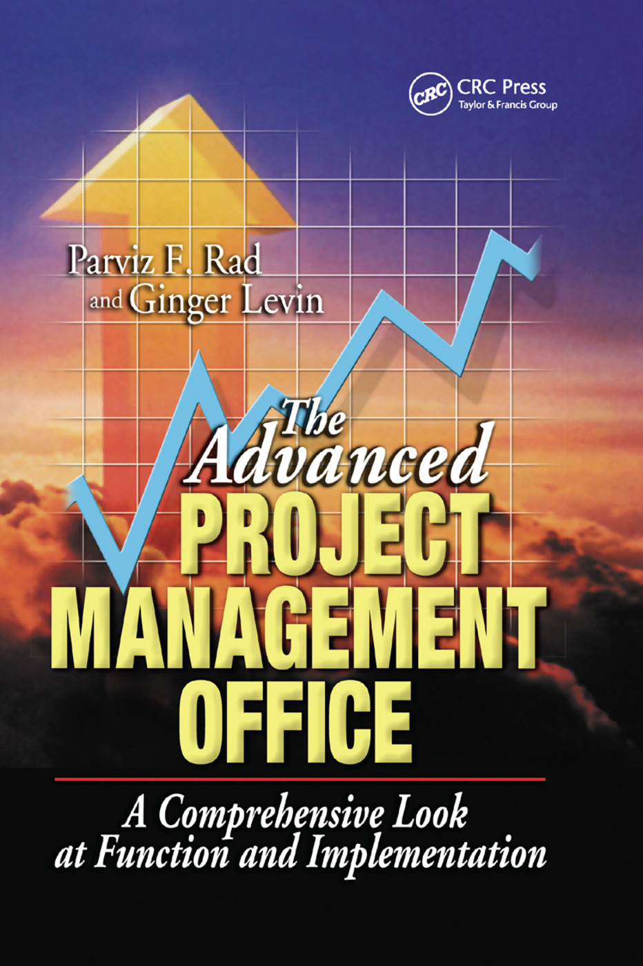 The Advanced Project Management Office: A Comprehensive Look at Function and Implementation, 1st Edition (Paperback) book cover