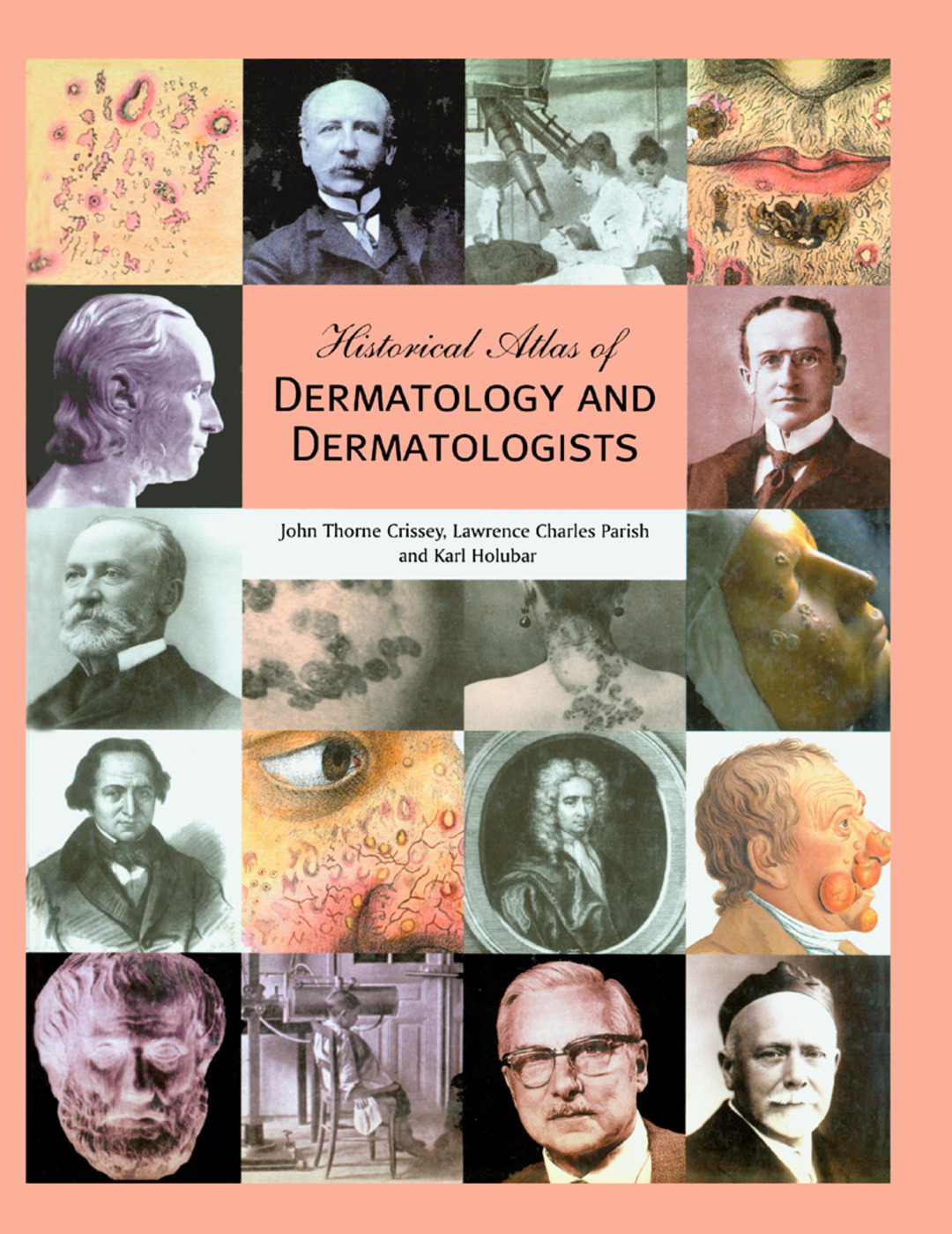 Historical Atlas of Dermatology and Dermatologists