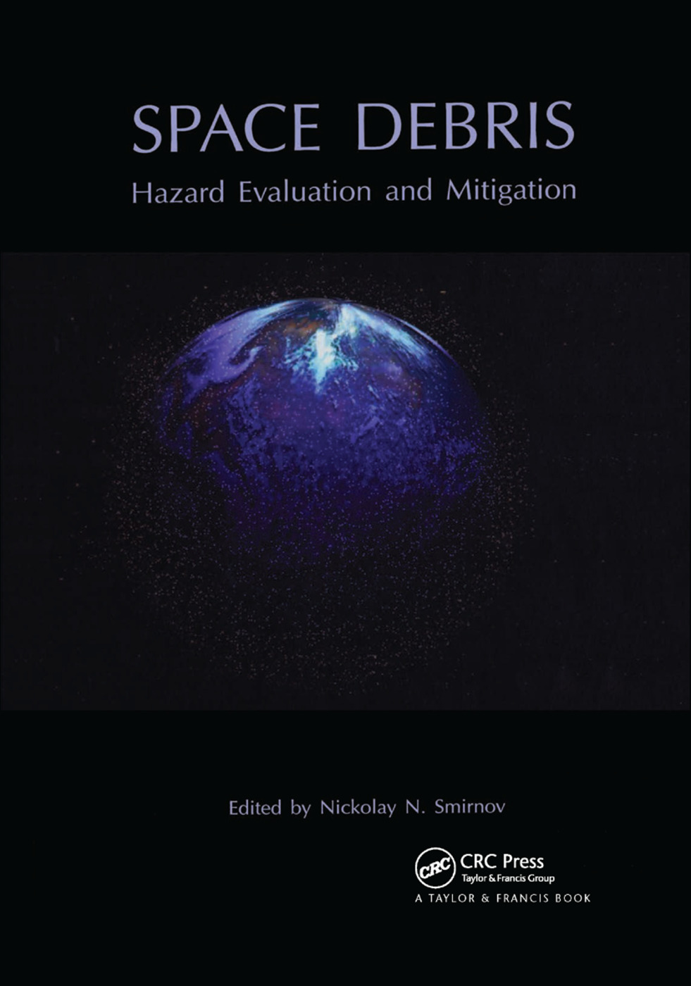 Space Debris: Hazard Evaluation and Debris, 1st Edition (Paperback) book cover
