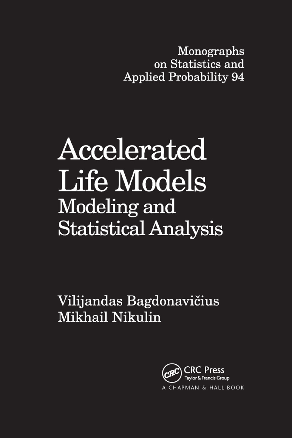Accelerated Life Models: Modeling and Statistical Analysis, 1st Edition (Paperback) book cover