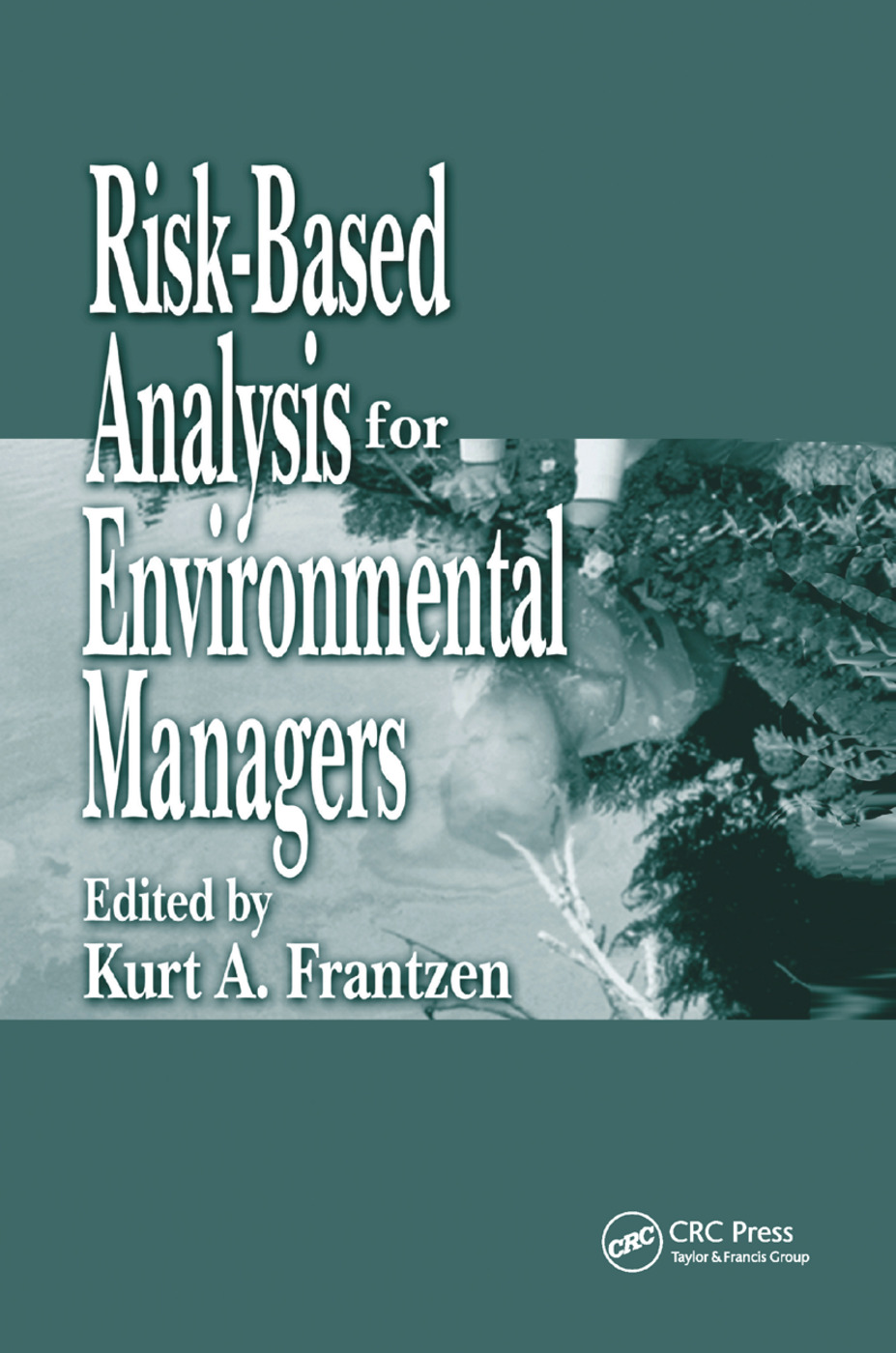 Risk-Based Analysis for Environmental Managers: 1st Edition (Paperback) book cover