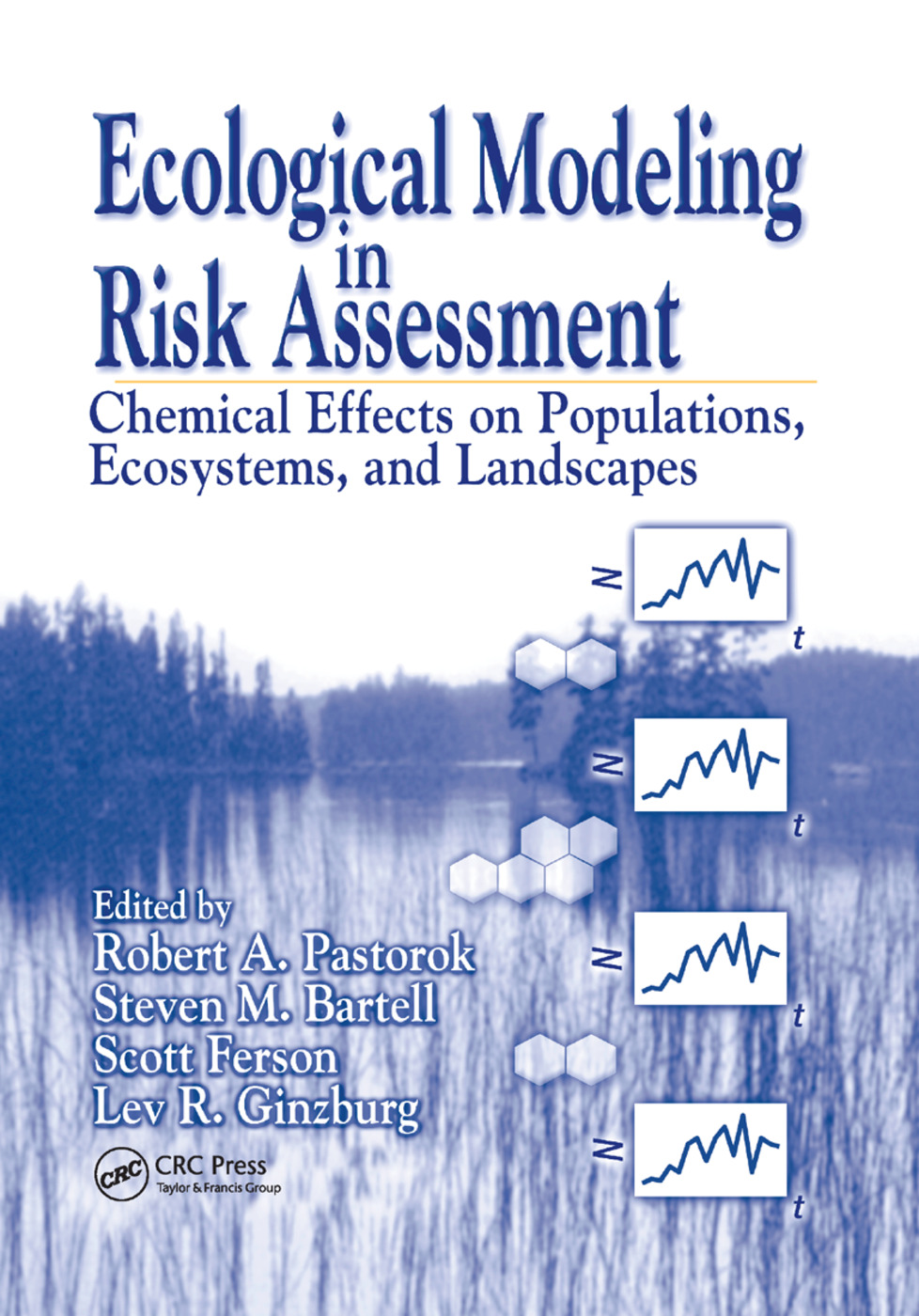 Ecological Modeling in Risk Assessment: Chemical Effects on Populations, Ecosystems, and Landscapes, 1st Edition (Paperback) book cover