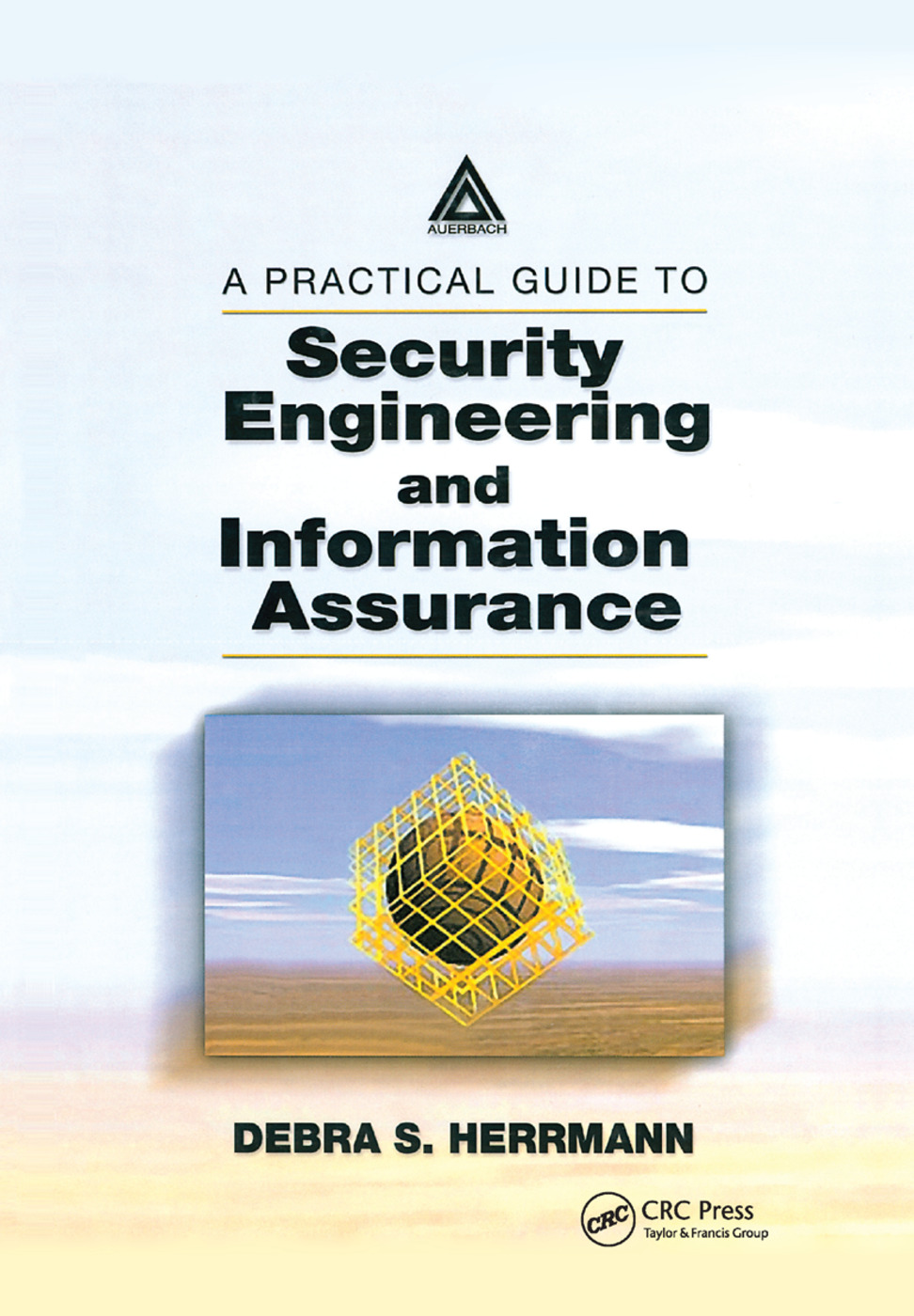 A Practical Guide to Security Engineering and Information Assurance: 1st Edition (Paperback) book cover