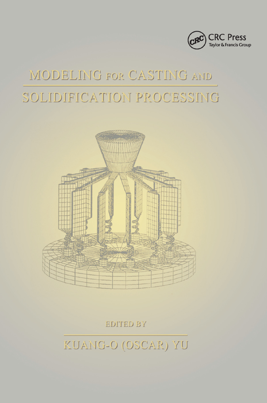 Modeling for Casting and Solidification Processing: 1st Edition (Paperback) book cover