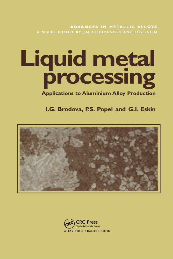 Liquid Metal Processing: Applications to Aluminium Alloy Production, 1st Edition (Paperback) book cover