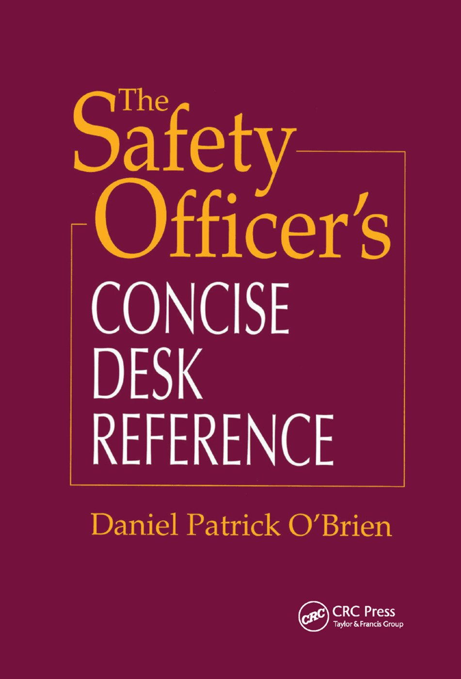 The Safety Officer's Concise Desk Reference: 1st Edition (Paperback) book cover