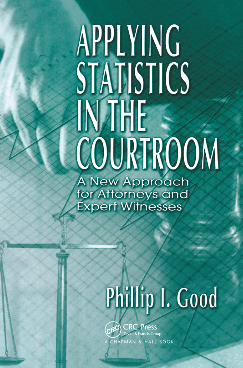 Applying Statistics in the Courtroom: A New Approach for Attorneys and Expert Witnesses, 1st Edition (Paperback) book cover