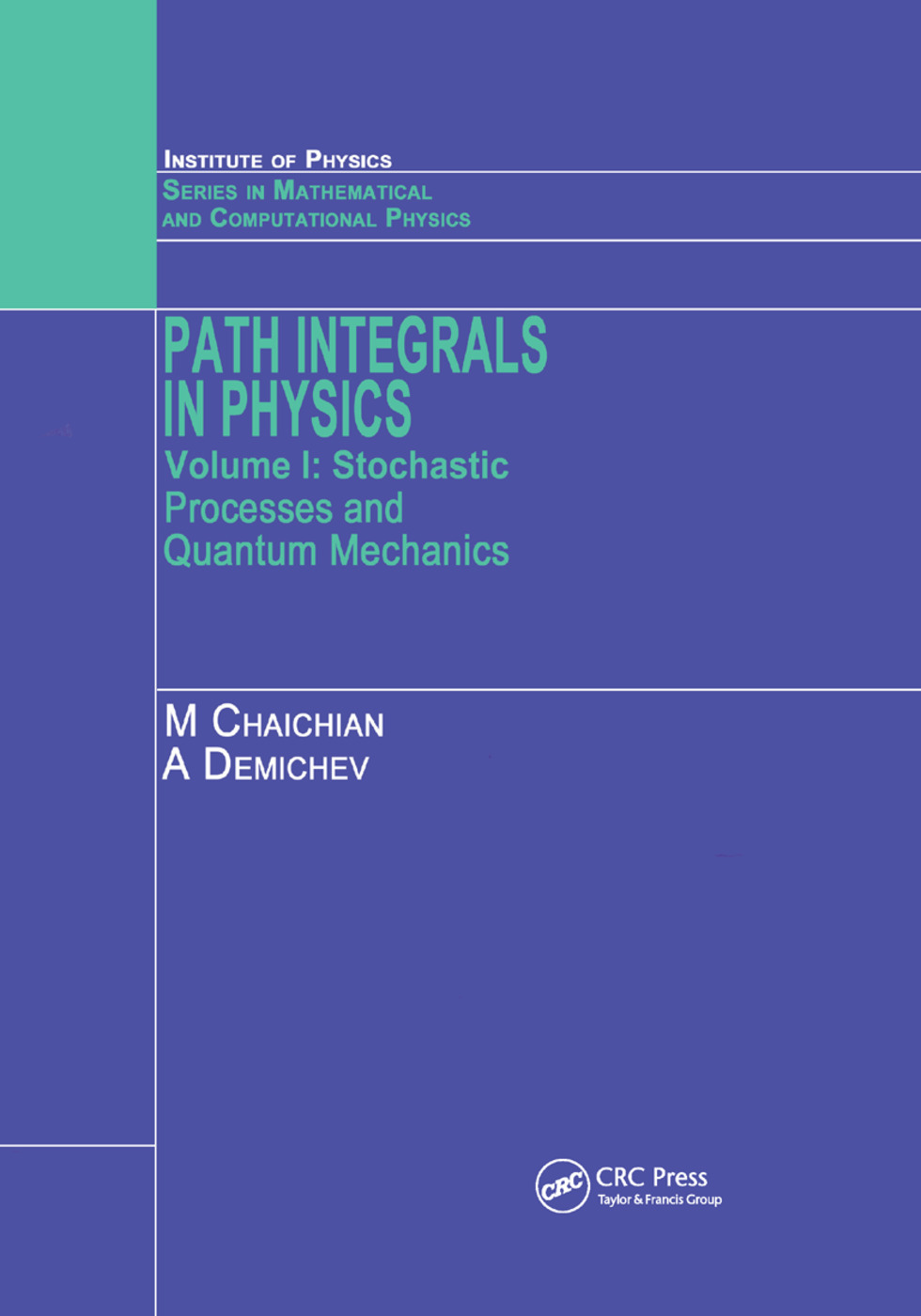 Path Integrals in Physics: Volume I Stochastic Processes and Quantum Mechanics, 1st Edition (Paperback) book cover