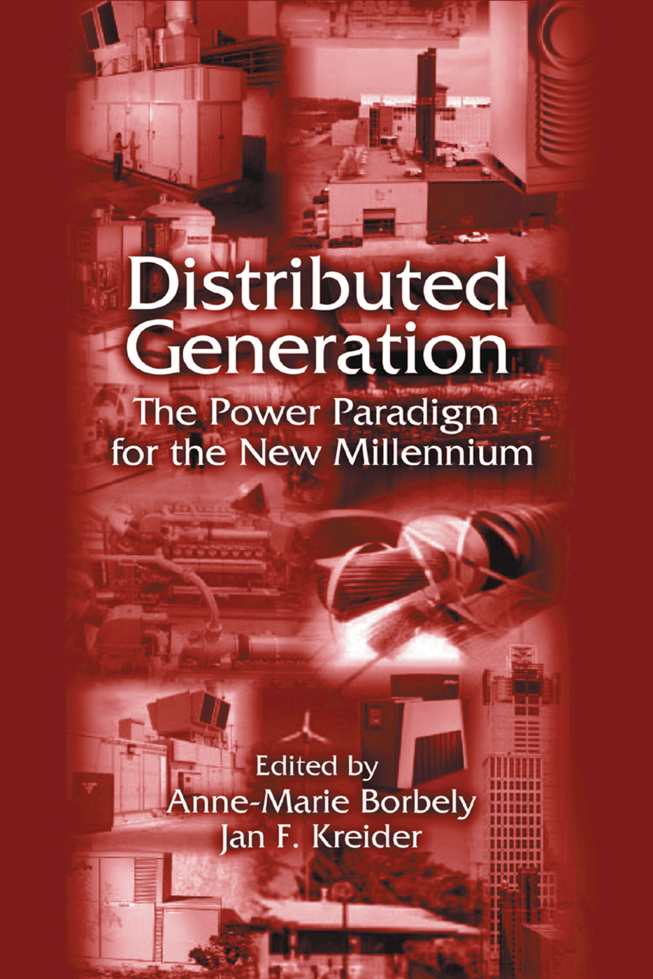 Distributed Generation: The Power Paradigm for the New Millennium, 1st Edition (Paperback) book cover