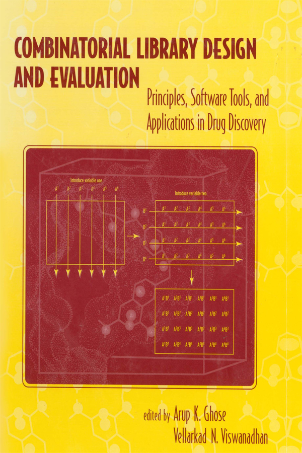 Combinatorial Library Design and Evaluation: Principles, Software, Tools, and Applications in Drug Discovery, 1st Edition (Paperback) book cover