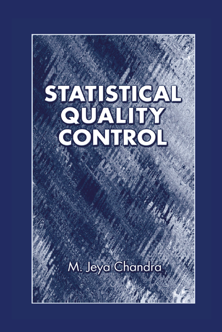 Statistical Quality Control: 1st Edition (Paperback) book cover