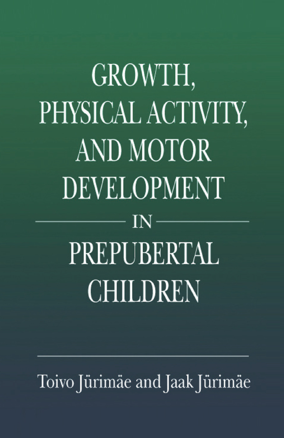 Growth, Physical Activity, and Motor Development in Prepubertal Children: 1st Edition (Paperback) book cover