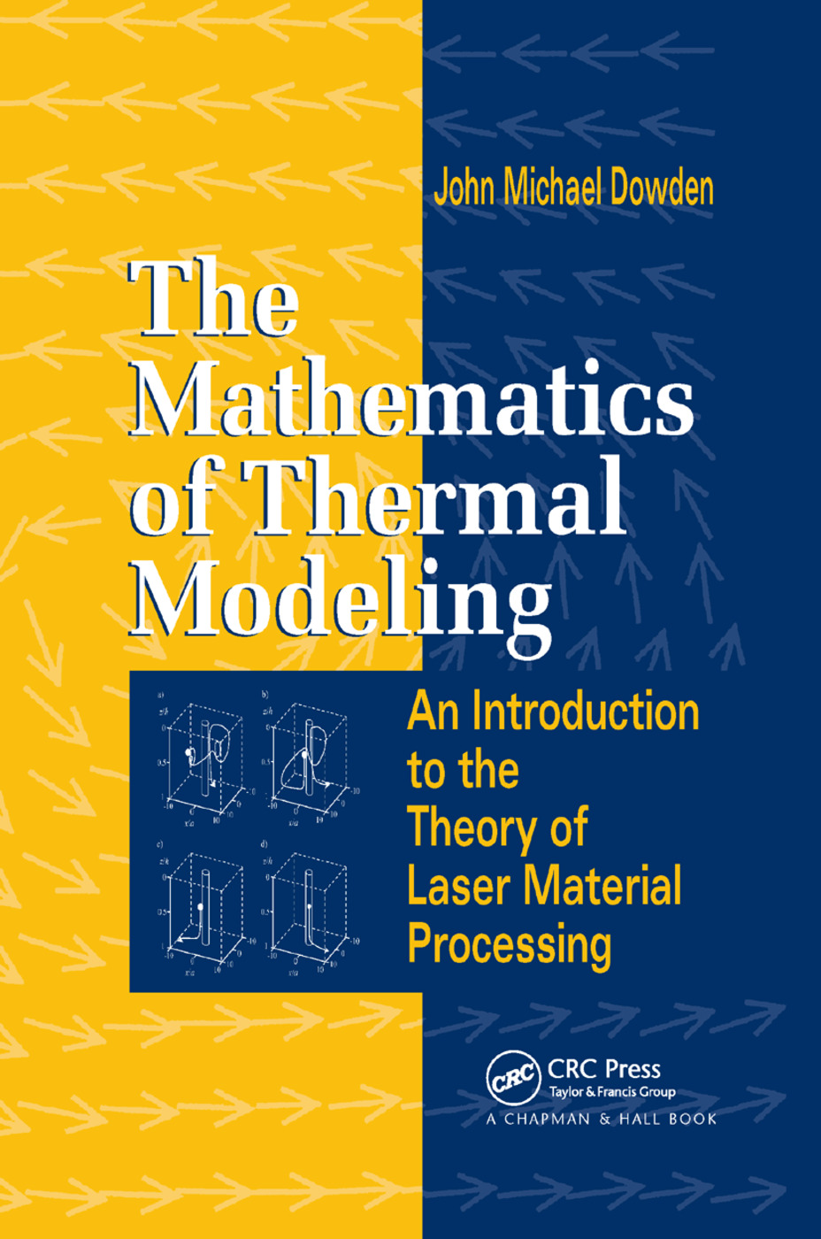 The Mathematics of Thermal Modeling: An Introduction to the Theory of Laser Material Processing, 1st Edition (Paperback) book cover