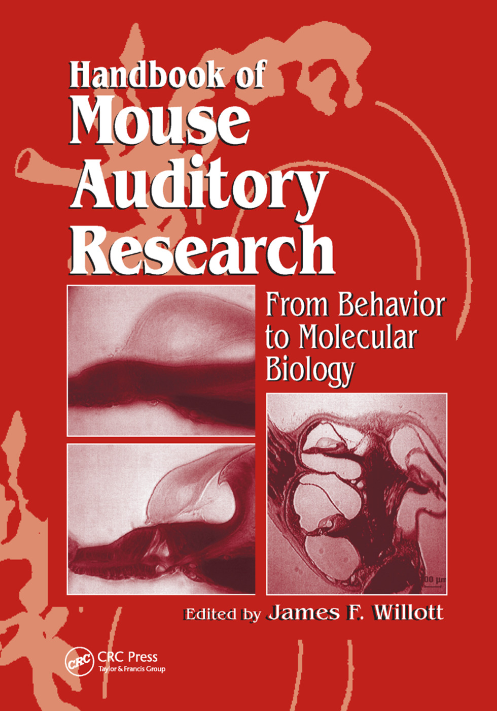 Handbook of Mouse Auditory Research: From Behavior to Molecular Biology, 1st Edition (Paperback) book cover