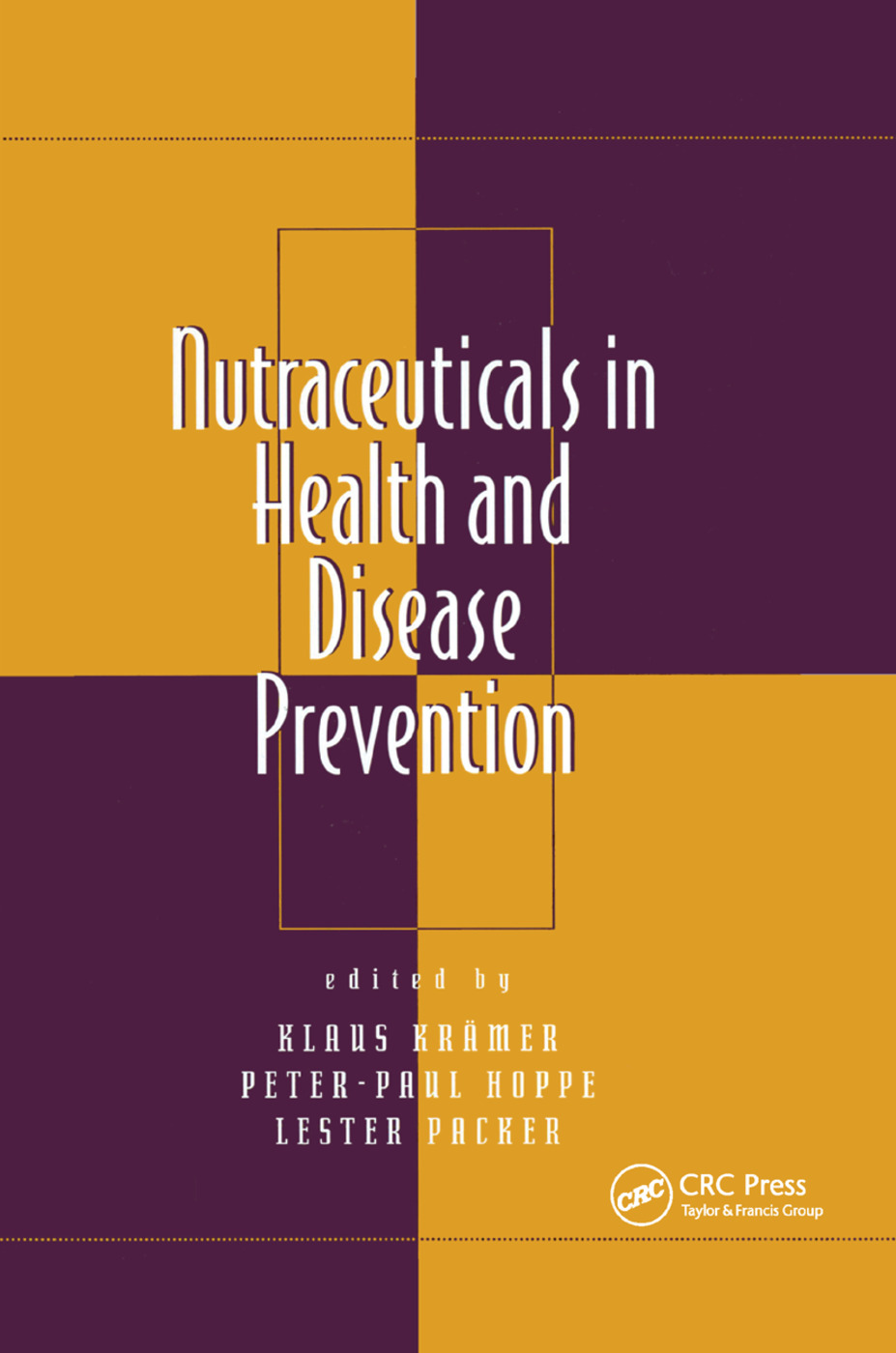 Nutraceuticals in Health and Disease Prevention: 1st Edition (Paperback) book cover