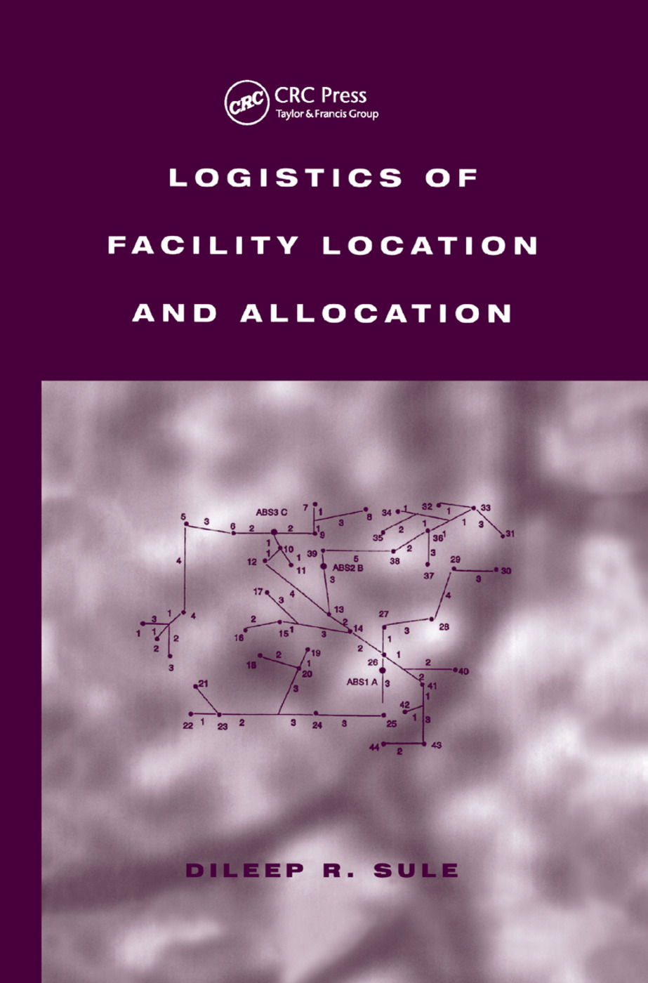 Logistics of Facility Location and Allocation: 1st Edition (Paperback) book cover