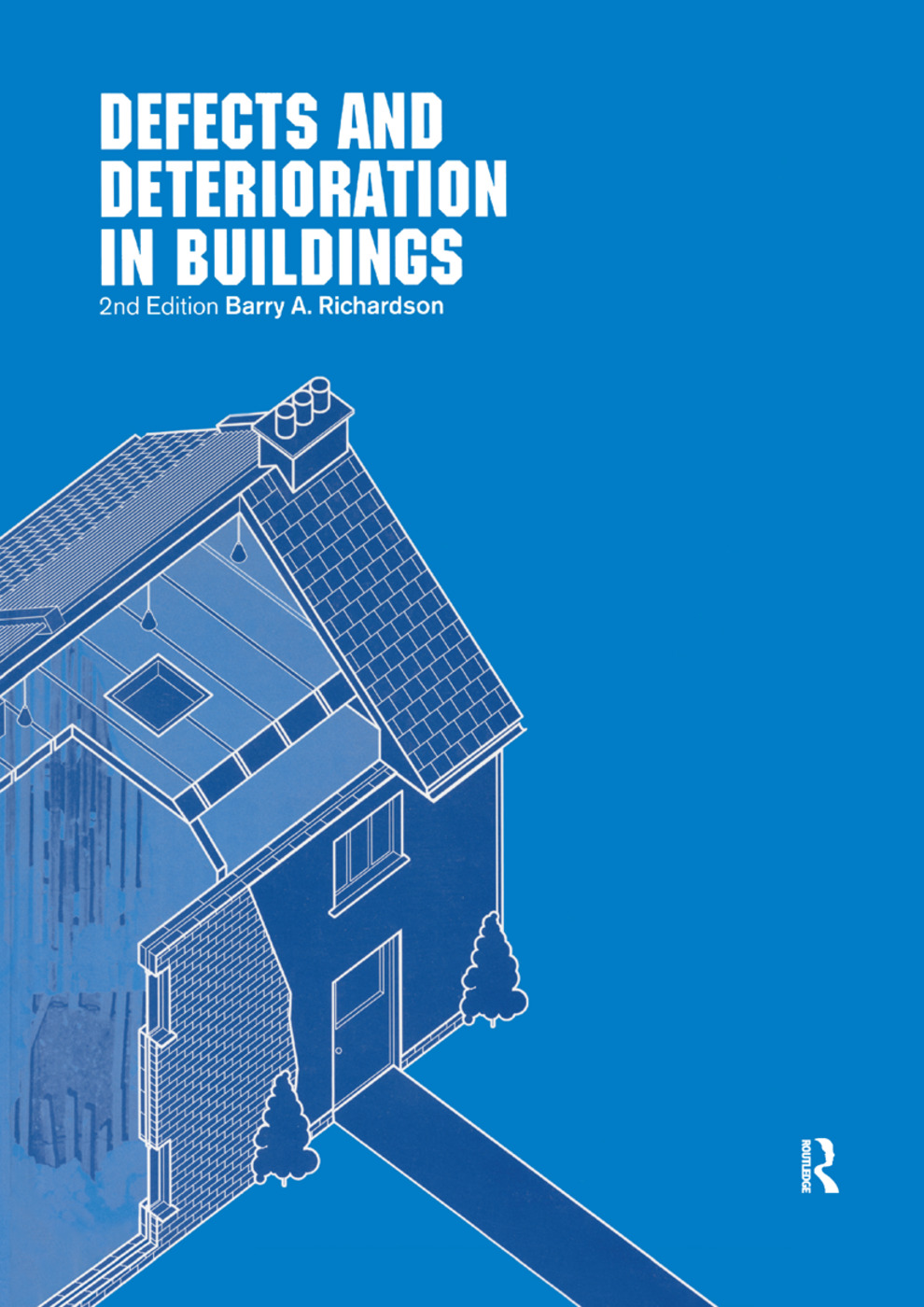 Defects and Deterioration in Buildings: A Practical Guide to the Science and Technology of Material Failure book cover