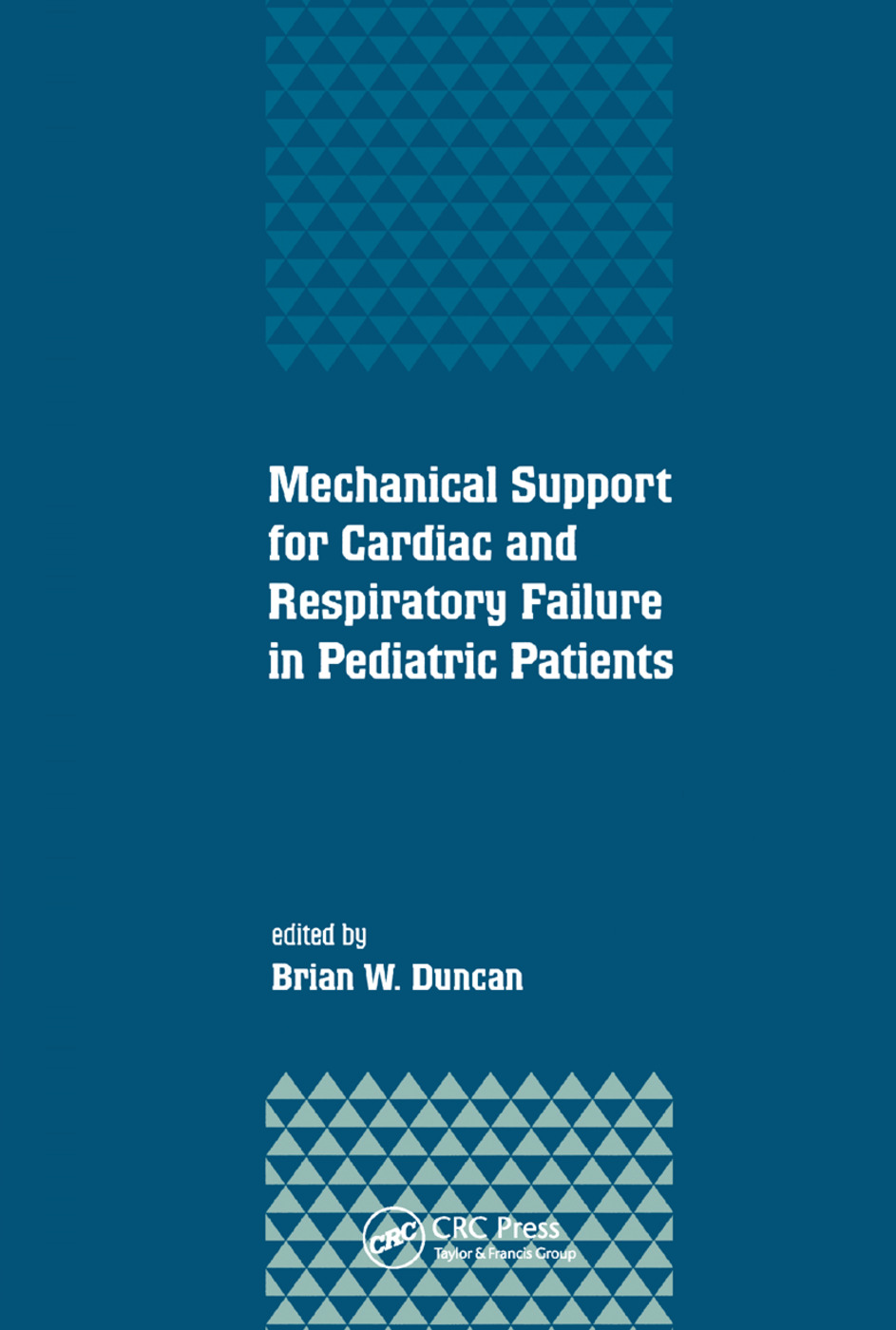 Mechanical Support for Cardiac and Respiratory Failure in Pediatric Patients: 1st Edition (Paperback) book cover