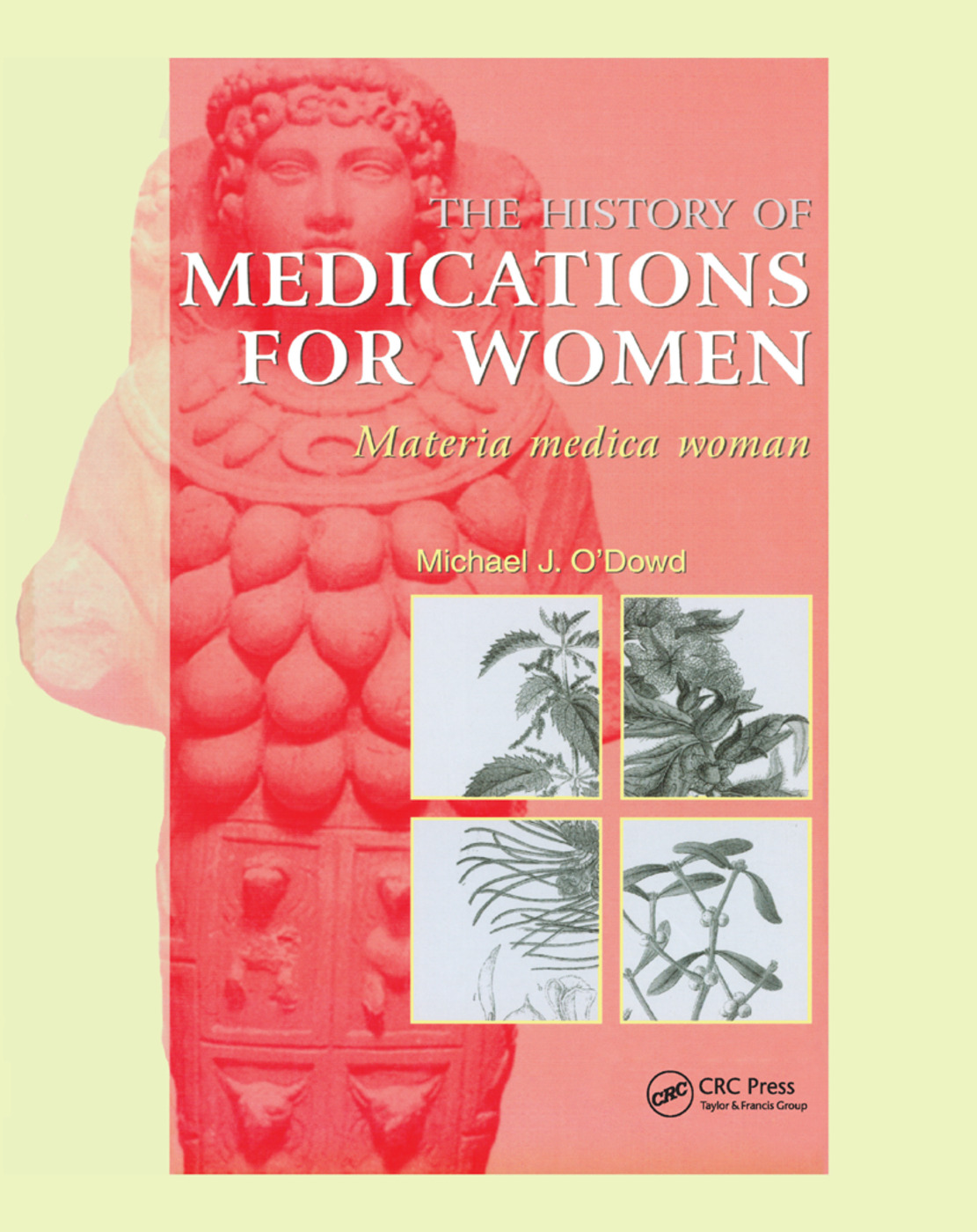 The History of Medications for Women: Materia Medica Woman, 1st Edition (Paperback) book cover