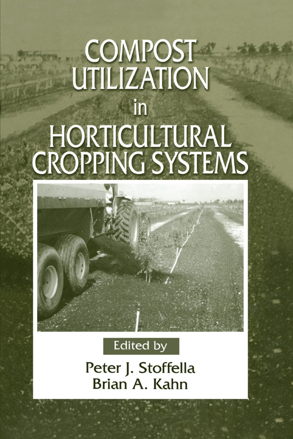 Compost Utilization In Horticultural Cropping Systems: 1st Edition (Paperback) book cover