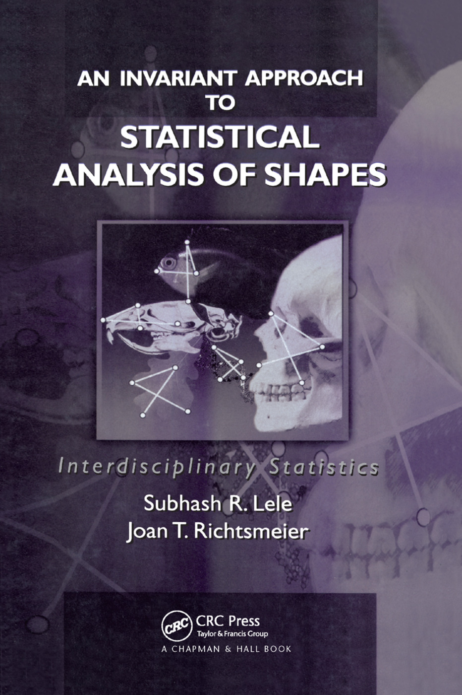 An Invariant Approach to Statistical Analysis of Shapes: 1st Edition (Paperback) book cover