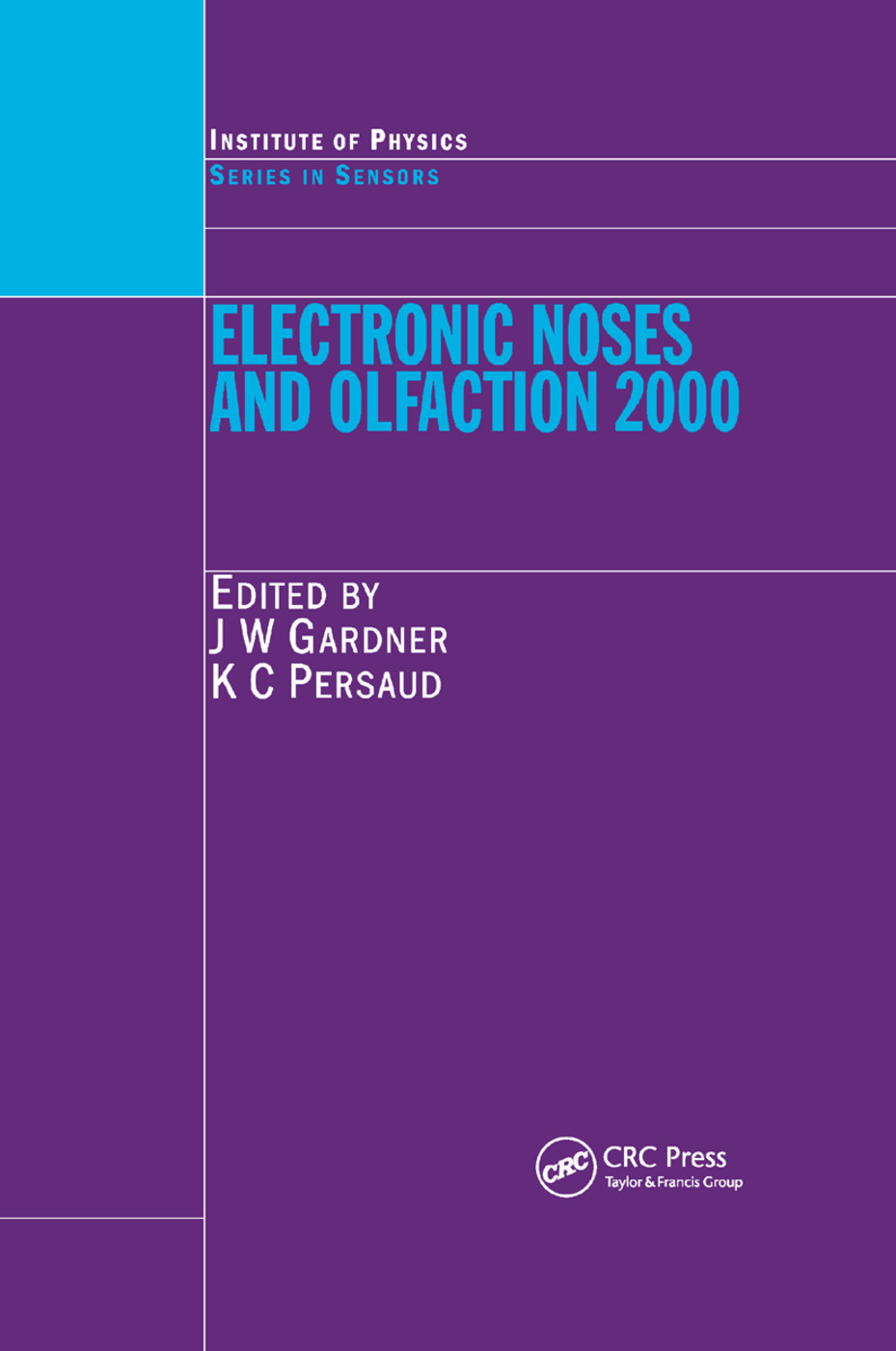 Electronic Noses and Olfaction 2000: Proceedings of the 7th International Symposium on Olfaction and Electronic Noses, Brighton, UK, July 2000, 1st Edition (Paperback) book cover