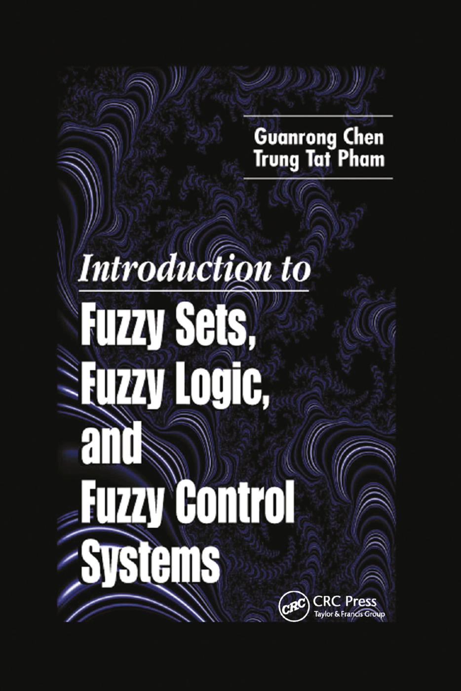 Introduction to Fuzzy Sets, Fuzzy Logic, and Fuzzy Control Systems: 1st Edition (Paperback) book cover